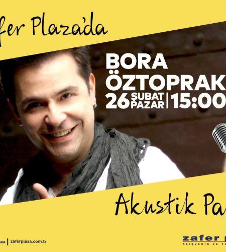 Bora Öztoprak - Zafer Plaza'da Akustik Pazar
