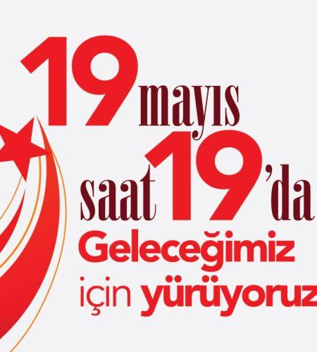 19 Mayıs Geleceğimiz için Yürüyoruz